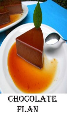CHOCOLATE FLAN  What could be better than a chocolate flan.  I call this pure indulgence.  It makes a perfect end to a meal.  It takes time to set up in the fridge, but it is worth all the effort.