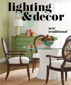Cover image of Lighting & Decor featuring a dining room table and chairs Dining Room Table, Table And Chairs, Dining Chairs, Bathroom Renos, Light Decorations, Outdoor Lighting, February, Electric, Magazine