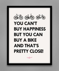You Can't Buy #Happiness But You Can Buy a #Bike and That's Pretty Close! #cycling #bicycle