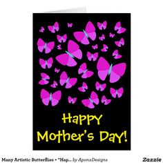 """Shop Many Artistic Butterflies + """"Happy Mother's Day!"""" Card created by AponxDesigns. Mother's Day Greeting Cards, Happy Mother S Day, Butterflies, Messages, Purple, Nice, Create, Artist, Artists"""