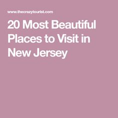 20 Most Beautiful Places to Visit in New Jersey
