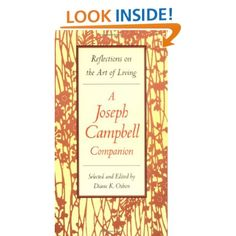 """Reflections on the Art of Living: A Joseph Campbell Companion: Joseph Campbell, Diane K. Osbon:    ~   """"The goal of life is rapture. Art is the way we experience it."""""""