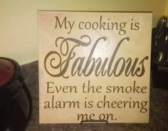 MUST HAVE. My Cooking is Fabulous Ceramic Tile, Home Decor,# Kitchen Decor. Funniest Quotes Ever, Funny Quotes, Food Quotes, Funny Humor, Random Quotes, Qoutes, Home Fashion, Kitchen Quotes, D House