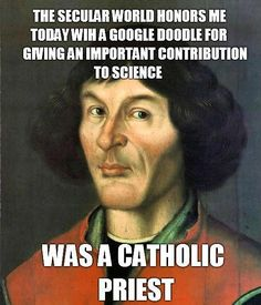 Happy Birthday Fr. Nicolaus Copernicus! Thanks for representing the Catholics ;-)