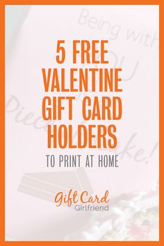 Free printable Valentine gift card holders or money holders, plus ideas for making the presentation more personal.