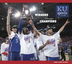 Often Winners, Always Champions.  Kansas Jayhawks