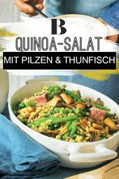 Quinoa-Pilz-Salat mit Thunfisch Berry, Quinoa Salat, Green Beans, Meat, Chicken, Vegetables, Food, Delicious Snacks, Salads