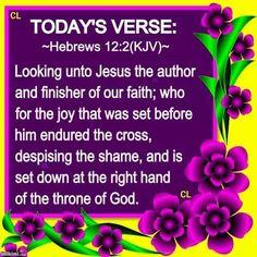 Hebrews 12:2 Bible Verses Kjv, King James Bible Verses, Bible Quotes, Today's Scripture, Todays Verse, Prayer For Today, Jesus Is Lord, Jesus Christ, Soli Deo Gloria