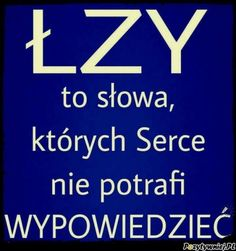 Łzy to słowa Weekend Humor, Cute Quotes, Love Life, Adult Coloring, Texts, Reflection, Nostalgia, Sad, Wisdom