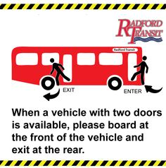 Radford Transit has some vehicles that have a door at the front of the vehicle and a door at the rear of the vehicle. When traveling on these vehicles please board the bus at the front door and exit at the rear door. Keeping the flow passengers moving consistently helps everyone get to their destination more comfortably.
