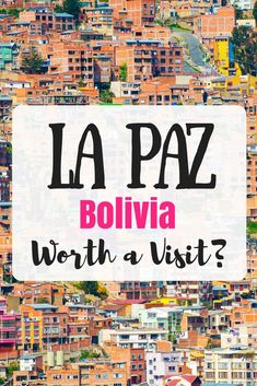 La Paz Bolivia's ca La Paz Bolivia's capital. Is it worth a visit? Many visitors stop by on the way to Lake Titicaca Sucre Potosi or Salar de Uyuni. Also - Things to do in La Paz! Backpacking South America, South America Travel, North America, Machu Picchu, Travel Guides, Travel Tips, Budget Travel, Travel Hacks, Travel Plan