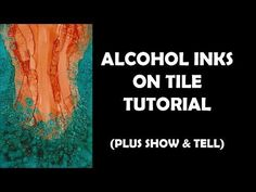 Alcohol Inks on Tile Tutorial, plus show & tell - YouTube
