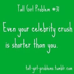paul wesley, ryan gosling, and jake gyllenhaal are pretty tall Tall People Problems, Tall Girl Problems, Teenage Girl Problems, Tall Girl Quotes, Girl Struggles, Foto Transfer, Girl Humor, Nurse Humor, Story Of My Life