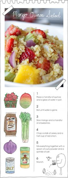 Mango Quinoa Salad - followed the instructions and it was perfect!  Super easy and sooo good.  In my opinion it really had no need for salt though.