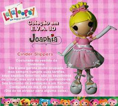 JOAPHIA ARTES E CIA: LALALOOPSY CINDER SLIPPERS EM E.V.A. 3D