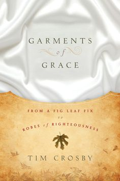 Buy Garments of Grace: From a Fig Leaf Fix to Robes of Righteousness by Timothy E. Crosby and Read this Book on Kobo's Free Apps. Discover Kobo's Vast Collection of Ebooks and Audiobooks Today - Over 4 Million Titles! Fig Leaves, Free Apps, This Book, Ebooks, Typography, Graphic Design, Reading, Studio Design, Righteousness