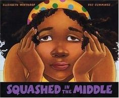 Perfect Picture Book Squashed in the Middle by Elizabeth Winthrop ages 5-9 Being the middle child catherinemjohnson.wordpress.com/2013/09/20/squashed-in-the-middle/