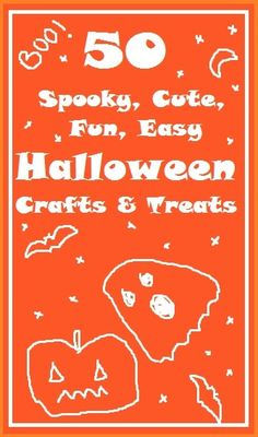 50 Halloween Crafts and Treats. What a fantastic list. SO many different ideas.