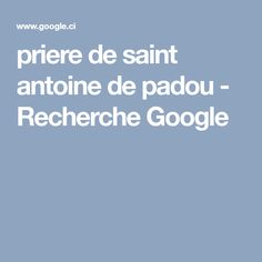 priere de saint antoine de padou - Recherche Google