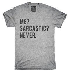 Me Sarcastic Never T-Shirt, Hoodie, Tank Top