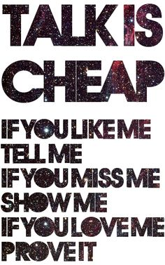 a day to remember lyrics talk is cheap Sweet Quotes, Best Love Quotes, Cute Quotes, Quotes To Live By, Favorite Quotes, Funny Quotes, Favorite Things, Band Quotes, Lyric Quotes