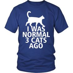 """Free Shipping on """"Normal 3 Cats Ag.... Get Yours Now: http://thingsiwannasay.com/products/normal-3-cats-ago-t-shirt?utm_campaign=social_autopilot&utm_source=pin&utm_medium=pin"""