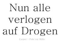 Bildergebnis für spruch drogen Drugs, Lyrics, Math Equations, Iphone, Nice, So True, Wallpaper Backgrounds, Quotes, Deco