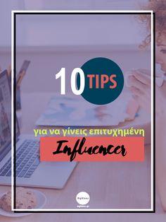 Πώς να γίνεις Influencer: 10 Tips για να το πετύχεις Blogging, Internet, Social Media, Tips, Social Networks, Social Media Tips, Counseling
