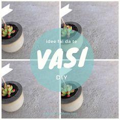 Tempo di Festa Blog: Vasi fai da te.