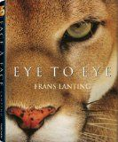 Eye to Eye: Intimate Encounters with the Animal World - More than 140 photographs, made over a period of twenty years, reveal the unique personal aesthetic Frans Lanting brings to wildlife photography. This book's exquisite images are accompanied by personal stories and observations from a lifetime of working with wild animals around the world, ranging from orangutans in the rain forests of Borneo to emperor penguins in Antarctica. More than 70 species are represented in this gallery. $13.98