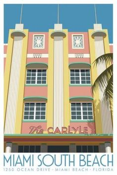 Travel poster of The Carlyle Hotel, 1250 Ocean Drive, Miami, Florida Art Deco. South Beach Miami, Miami Florida, Florida Hotels, Miami Art Deco, Art Nouveau, Streamline Moderne, Art Deco Buildings, Modern Art Deco, Chrysler Building