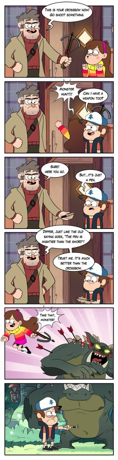 The pen is mightier than the sword by markmak on deviantart. I love Dipper's face at the end.