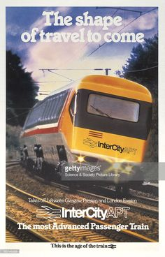 BRITISH TRAIN POSTERS Poster produced for British Rail (BR) to advertise their Inter-City APT service between Glasgow, Preston and London Euston. The poster shows an Inter-City APT train, which was promoted as the most advanced passenger train. Artwork by an unknown  JUL16
