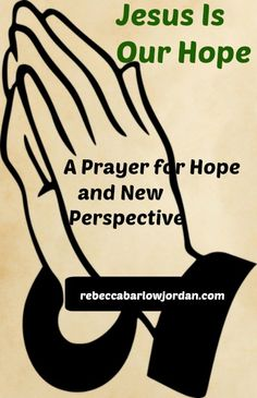 A Prayer for Hope and New Perspective