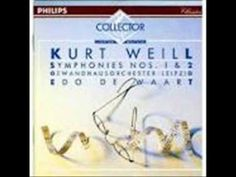 Kurt Weill   Symphony N° 2 1933. Gewandhausorchester Leipzig - Dir. Edo De Waart