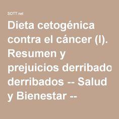 Dieta cetogénica contra el cáncer (I). Resumen y prejuicios derribados -- Salud y Bienestar -- Sott.net