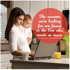 A GREAT reminder on where we really find our help from as Moms!!!
