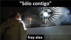"""Sólo contigo"" - autor fray alex"
