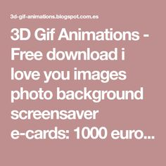 3D Gif Animations - Free download i love you images photo background screensaver e-cards: 1000 euro happy birthday euro crisis Free 3d gif animation Money Clipart Backgrounds Money Pictures Euro Money graphic arts power point slides humor fun i love kiss happy birthday bisiness 3d gif animation free.....