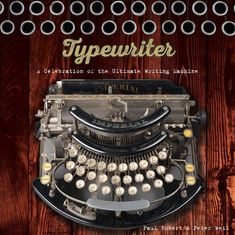 Typewriter: A Celebration of the Ultimate Writing Machine: Paul Robert, Peter Weil: 9781454920786: Amazon.com: Books