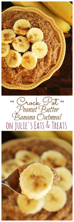 Crock Pot Peanut Butter Banana Oatmeal ~ Easy, Overnight Oatmeal Loaded with Peanut Butter, Bananas, Steel Cut Oatmeal and Flax Seed To Get You Going in the Morning! ~ http://www.julieseatsandtreats.com