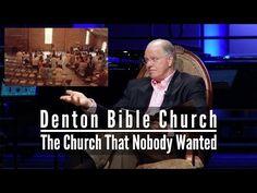 Denton Bible Church: The Church That Nobody Wanted - YouTube