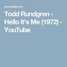 Todd Rundgren - Hello It's Me (1972) - YouTube