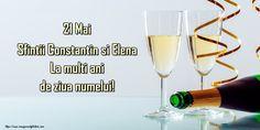 21 Mai Sfintii Constantin si Elena La multi ani de ziua numelui! Mai, Flute, White Wine, Alcoholic Drinks, Happy Birthday, Glass, Happy Brithday, Drinkware, Urari La Multi Ani