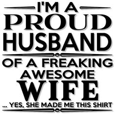 I made the proud husband design to put on a shirt for my husband for Valentine's Day and thought why not make myself a matching shirt. The proud wife file includes 2 variations of the 'made me this shirt' line...I made me this shirt and he made me this shirt.