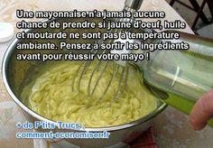 Rien de plus simple à faire qu'une mayonnaise… et à rater aussi ! Voici un truc pour la réussir à chaque fois. L'astuce est de sortir les ingrédients à l'avance, pour qu'ils soient à température ambiante. Regardez :