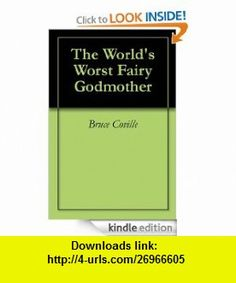 The World Worst Fairy Godmother eBook Bruce Coville, Katherine Coville ,   ,  , ASIN: B008AP91JI , tutorials , pdf , ebook , torrent , downloads , rapidshare , filesonic , hotfile , megaupload , fileserve