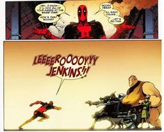 He makes references we all get. | 23 Reasons Everyone Should Love Deadpool