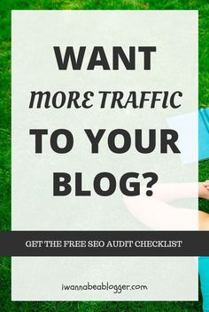 Get the free SEO audit checklist and increase the traffic to your blog. #SEOTipsandTricks