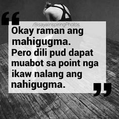 ikaw nalang... Bisaya Quotes, Tagalog Quotes, Quotable Quotes, Qoutes, Funny Quotes, Hugot Lines, Pinoy, Cheryl, Relationships